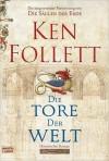 Die Tore der Welt: Roman - Ken Follett, Rainer Schumacher, Dietmar Schmidt, Jan Balaz