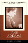 Jane Addams and Her Vision of America (Library of American Biography) - Sandra Opdycke, Mark C. Carnes