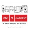 How to Read Nancy: The Elements of Comics in Three Easy Panels - Paul Karasik, Mark Newgarden