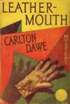 Leathermouth - Carlton Dawe