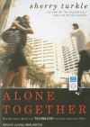 Alone Together: Why We Expect More from Technology and Less from Each Other - Sherry Turkle, Laural Merlington