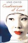 Confessions of Love - Chiyo Uno, Phyllis Birnbaum