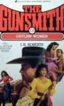 The Gunsmith #134: Outlaw Women - J.R. Roberts