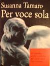 Per voce sola - Susanna Tamaro