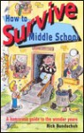 How to Survive Middle School: A Humorous Guide to the Wonder Years - Rick Bundschuh