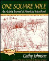 One Square Mile: An Artist's Journal of America's Heartland - Cathy Ann Johnson