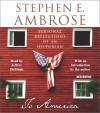To America: Personal Reflections of an Historian - Stephen E. Ambrose