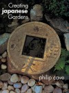Creating Japanese Gardens - Philip Cave