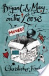 Bryant & May on the Loose: A Peculiar Crimes Unit Mystery - Christopher Fowler
