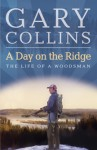 A Day on the Ridge - Gary Collins, Clint Collins