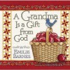 A Grandma Is a Gift from God - Emilie Barnes