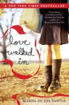 Love Walked In: A Novel - Marisa de los Santos