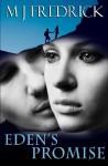 Eden's Promise - M.J. Fredrick