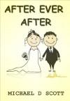 After Ever After - Michael D Scott