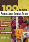 100 Most Popular African American Authors: Biographical Sketches and Bibliographies - Bernard A. Drew