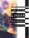 The Art of Linear Electronics - John Linsley Hood