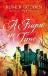 A Fugue in Time - Rumer Godden