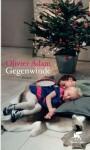 Gegenwinde - Olivier Adam, Andrea Spingler