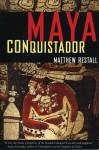 Maya Conquistador - Matthew Restall