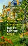 Frau Im Labyrinth - Caroline Llewellyn