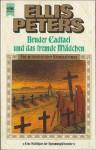 Bruder Cadfael und das fremde Mädchen (Bruder Cadfael, #15) - Ellis Peters