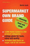 Supermarket Own Brand Guide: Choosing The Best Value Food And Drink - Martin Isark
