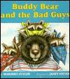 Buddy Bear And The Bad Guys - Margery Cuyler, James Cross Giblin