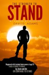 The Strength to Stand: My Cancer My Blessing (Inspirational, Miracles, Healing, Faith) - David Adams, Joanie Hileman