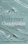 Polymer Characterization: Physical Techniques, 2nd Edition - Dan Campbell