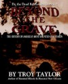 Beyond the Grave: The History of America's Most Haunted Graveyards - Troy Taylor
