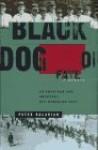Black Dog Of Fate: A Memoir - Peter Balakian