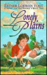 The Lonely Plains - Esther Loewen Vogt