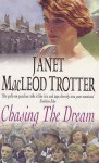 Chasing The Dream - Janet MacLeod Trotter