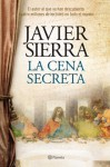 La cena secreta (Spanish Edition) - Javier Sierra