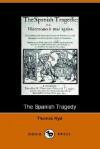 The Spanish Tragedy - Thomas Kyd, John Matthews Manly (Editor)