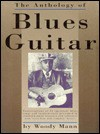 The Anthology of Blues Guitar - Woody Mann, Peter Pickow