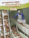 Producing Fish - Barbara A. Somervill