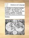 Le Sicilien: ou l'amour peintre. Comédie. Par Monsieur de Moliere. = The Sicilian: or, love makes a painter. A comedy. From the French of Moliere. - Molière