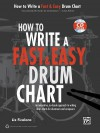 How to Write a Fast & Easy Drum Chart: An Innovative, No-Hassle Approach to Writing Drum Charts for Drummers and Composers, Book & CD - Alfred Publishing Company Inc.