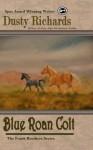 Blue Roan Colt - Dusty Richards