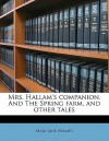 Mrs. Hallam's Companion. and the Spring Farm, and Other Tales - Mary Jane Holmes