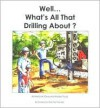Well...What's All That Drilling About? - Andrew Stone, Jessica Bryan