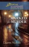 Marked for Murder (Mills & Boon Love Inspired Suspense) - Lauren Nichols