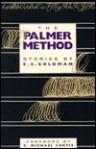 The Palmer Method: Stories - E.S. Goldman