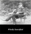 Wholly Sanctified - A.B. Simpson, First Rate Publishers