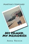 Martha's Vineyard: My Island, My Memories - Andrew Robinson
