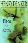 A Place for Kathy: A Novel - Henry Denker