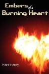 Embers of a Burning Heart - Mark Henry