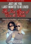 Just Like You, I Just Wanted To Be Loved:The Love Story of Cass & Drake (The Great Lake State Series) - Sean H. Robertson, Tonya Y. Clark