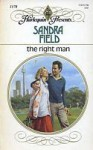 The Right Man (Harlequin Presents, No 1178) - Sandra Field
